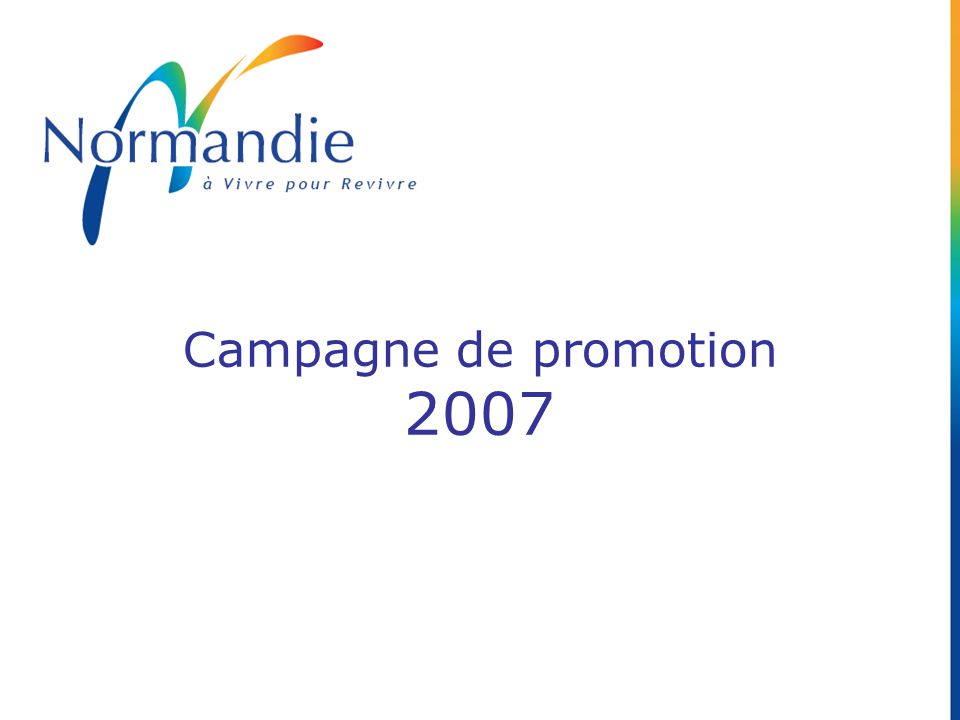 Une campagne Internet avec comme support « LES ESCAPADES A VIVRE POUR REVIVRE » et le nouveau site internet www.normandie-tourisme.fr Une campagne presse Interne (Normandie).