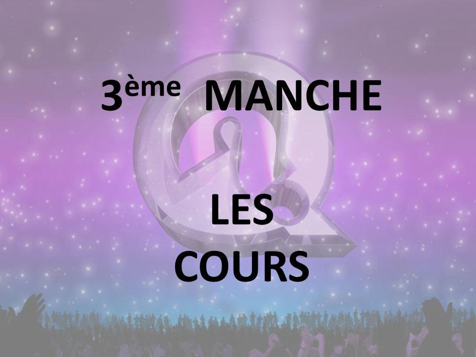3 ème MANCHE LES COURS