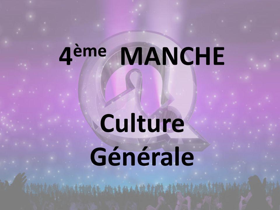 4 ème MANCHE Culture Générale