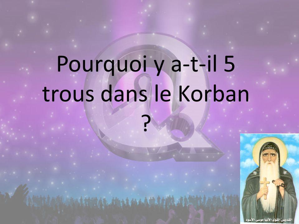 Pourquoi y a-t-il 5 trous dans le Korban ?