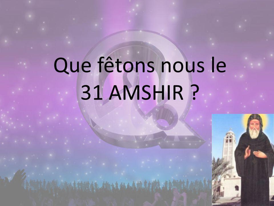 Que fêtons nous le 31 AMSHIR ?
