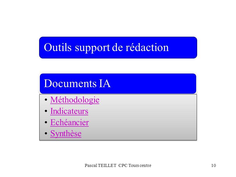 10 Outils support de rédactionDocuments IA Méthodologie Indicateurs Echéancier Synthèse Pascal TEILLET CPC Tours centre
