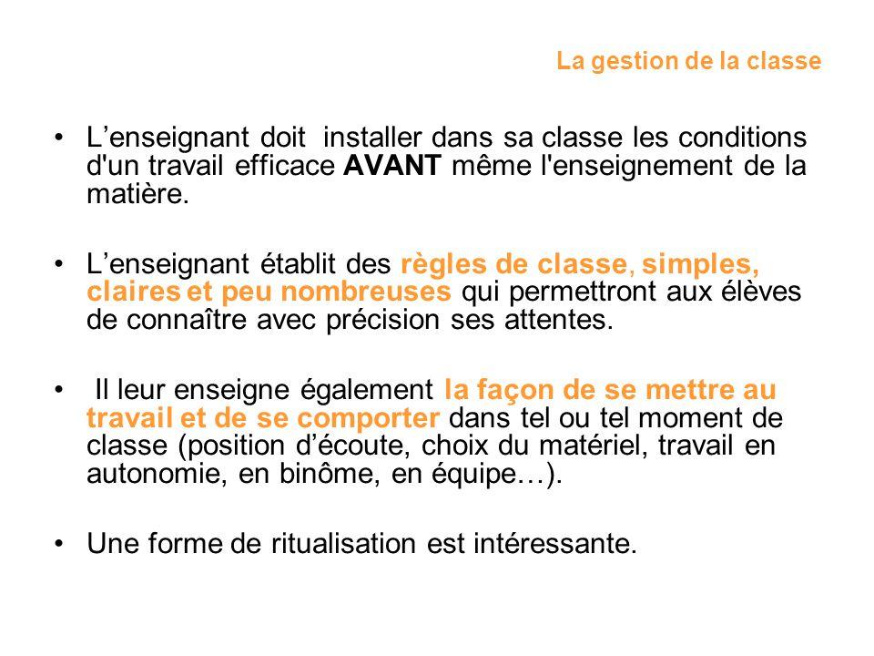 La gestion de la classe Lenseignant doit installer dans sa classe les conditions d'un travail efficace AVANT même l'enseignement de la matière. Lensei
