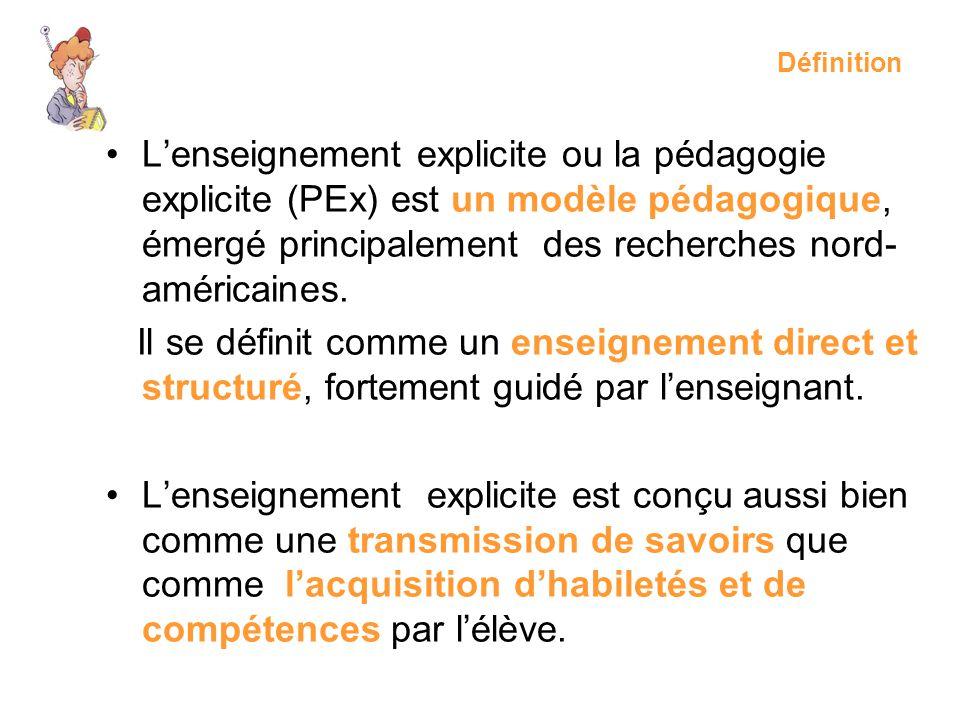 Définition Lenseignement explicite ou la pédagogie explicite (PEx) est un modèle pédagogique, émergé principalement des recherches nord- américaines.