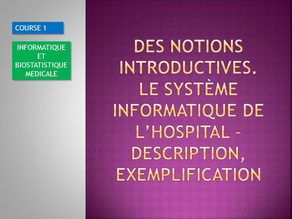COURSE 1 INFORMATIQUE ET BIOSTATISTIQUE MEDICALE