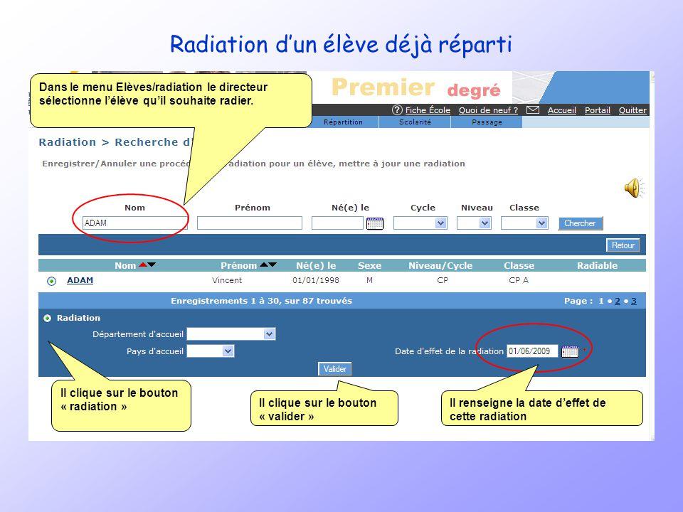 Radiation dun élève déjà réparti Objectif : Possibilité de procéder à la radiation sur lannée en cours dun élève déjà réparti dans une classe au titre de lannée scolaire suivante.