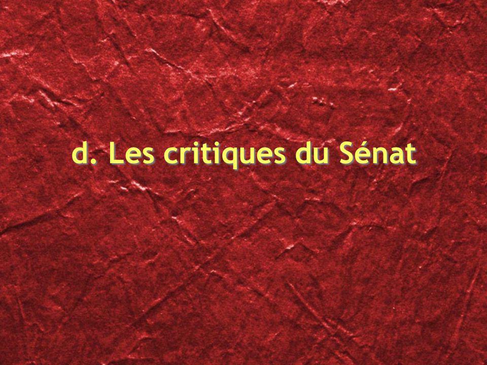 d. Les critiques du Sénat