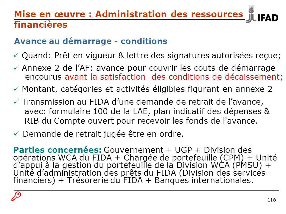 116 Quand: Prêt en vigueur & lettre des signatures autorisées reçue; Annexe 2 de lAF: avance pour couvrir les couts de démarrage encourus avant la sat