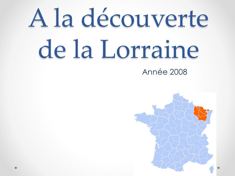 A la découverte de la Lorraine Année 2008