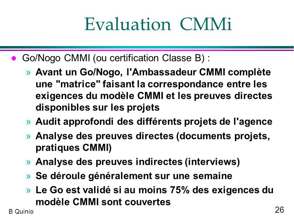 26 B Quinio l Go/Nogo CMMI (ou certification Classe B) : »Avant un Go/Nogo, l'Ambassadeur CMMI complète une