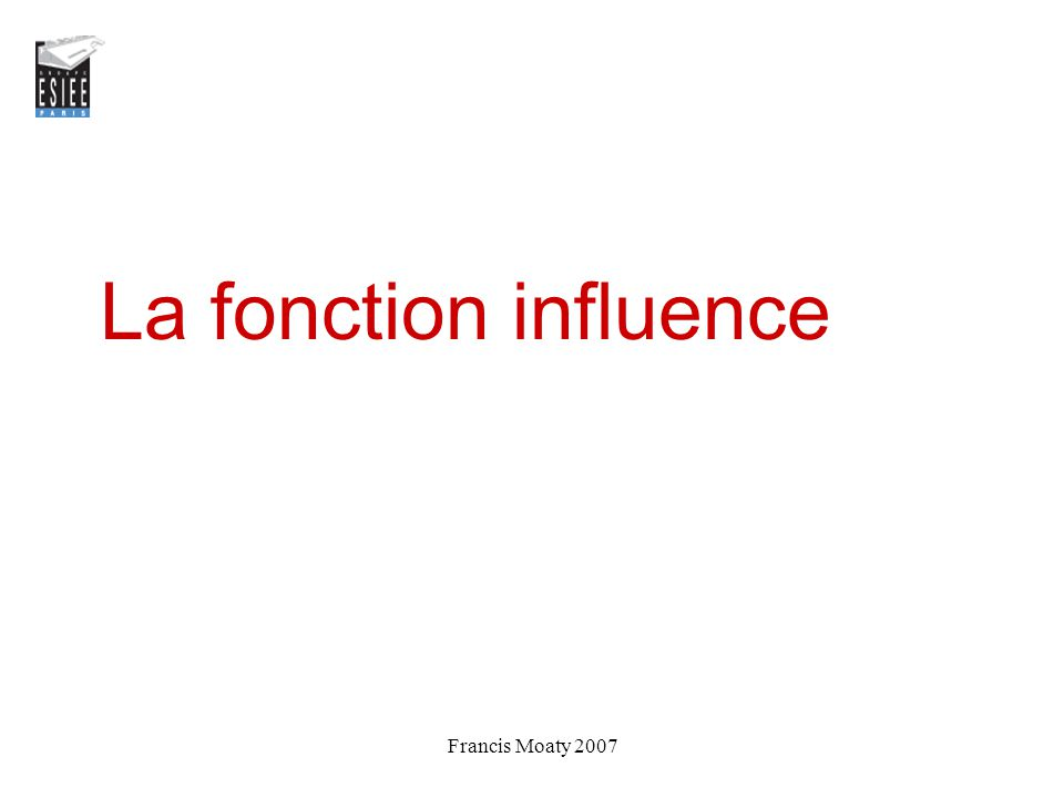 Francis Moaty 2007 La fonction influence