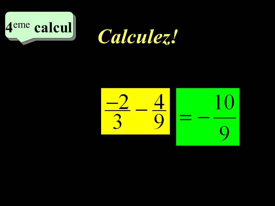 Calculez! –1–1 3 eme calcul 3 eme calcul 3 eme calcul