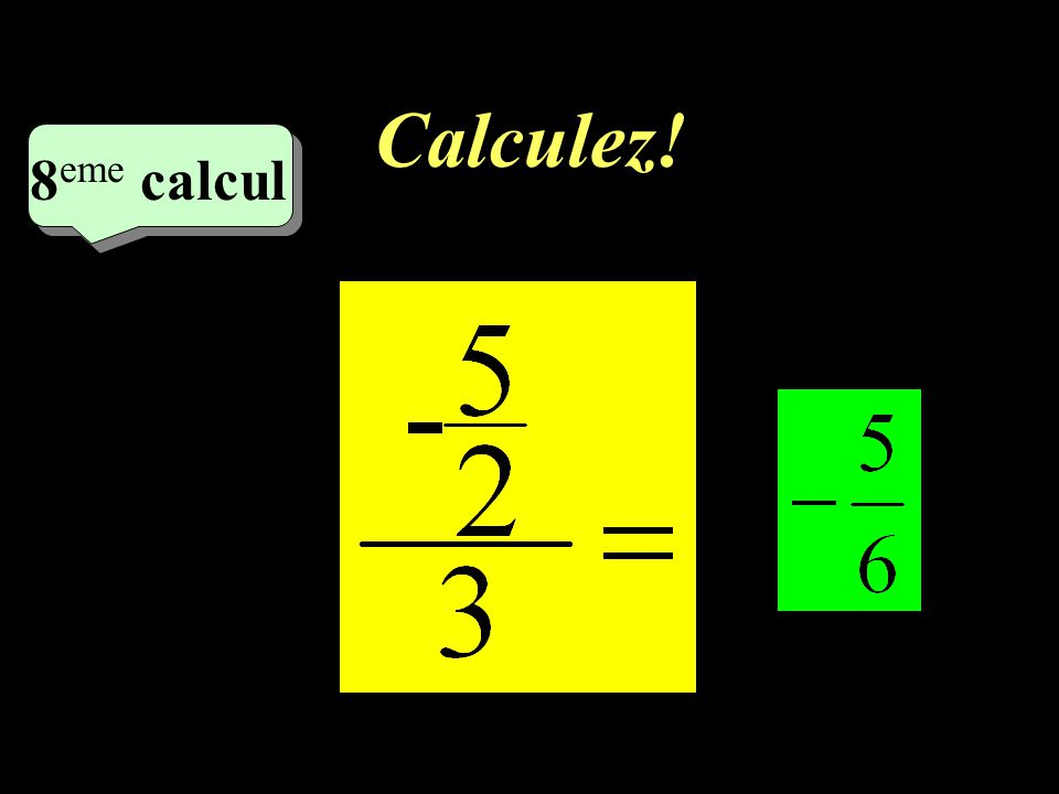 Calculez! –1–1 8 eme calcul 8 eme calcul 7 eme calcul