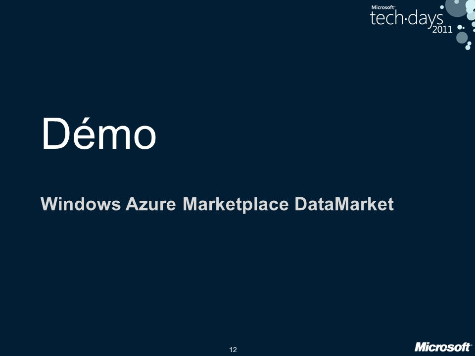 12 Démo Windows Azure Marketplace DataMarket