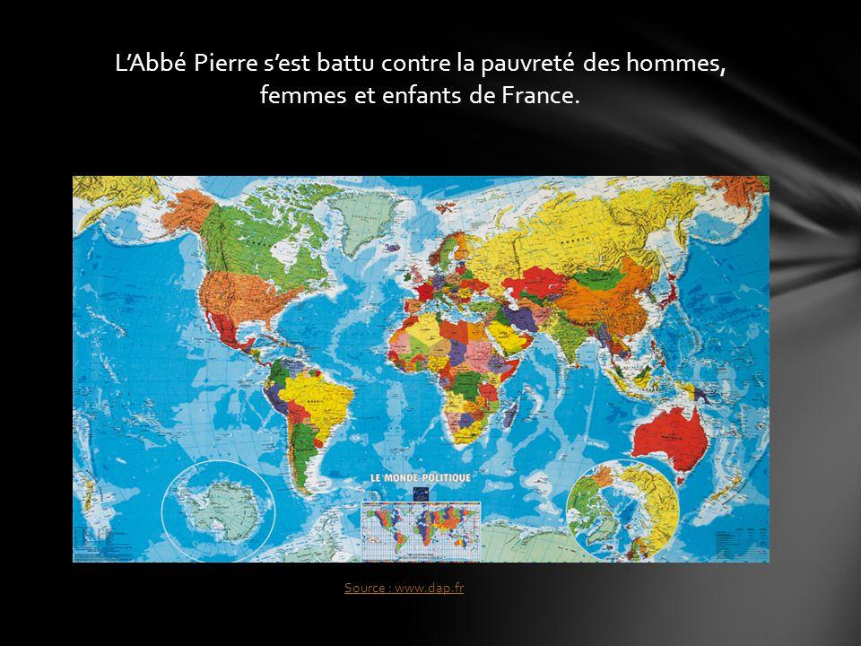 LAbbé Pierre sest battu contre la pauvreté des hommes, femmes et enfants de France. Source : www.dap.fr