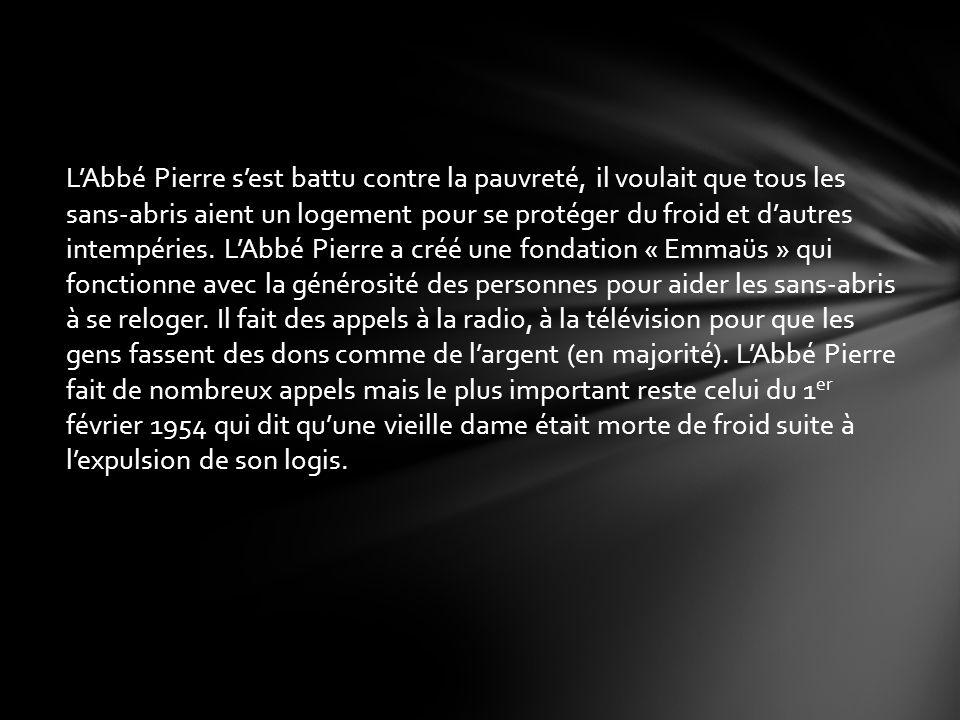 Citation de lAbbé Pierre : « Toi qui souffres qui que tu sois, entre, dors, mange reprend des forces, ici on taime ».