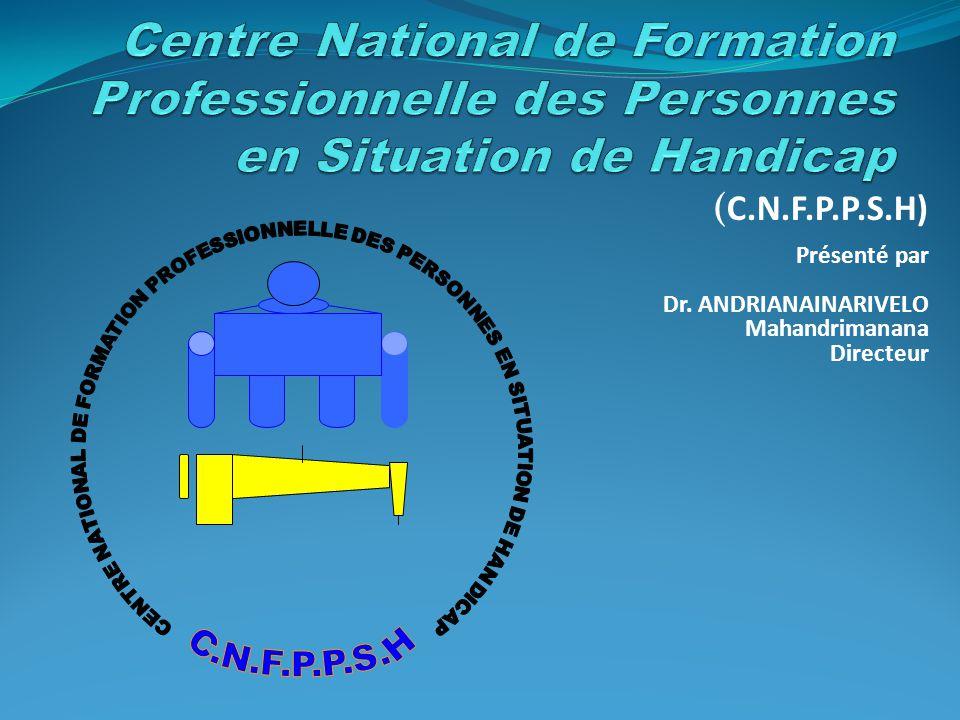 (C.N.F.P.P.S.H) Présenté par Dr. ANDRIANAINARIVELO Mahandrimanana Directeur