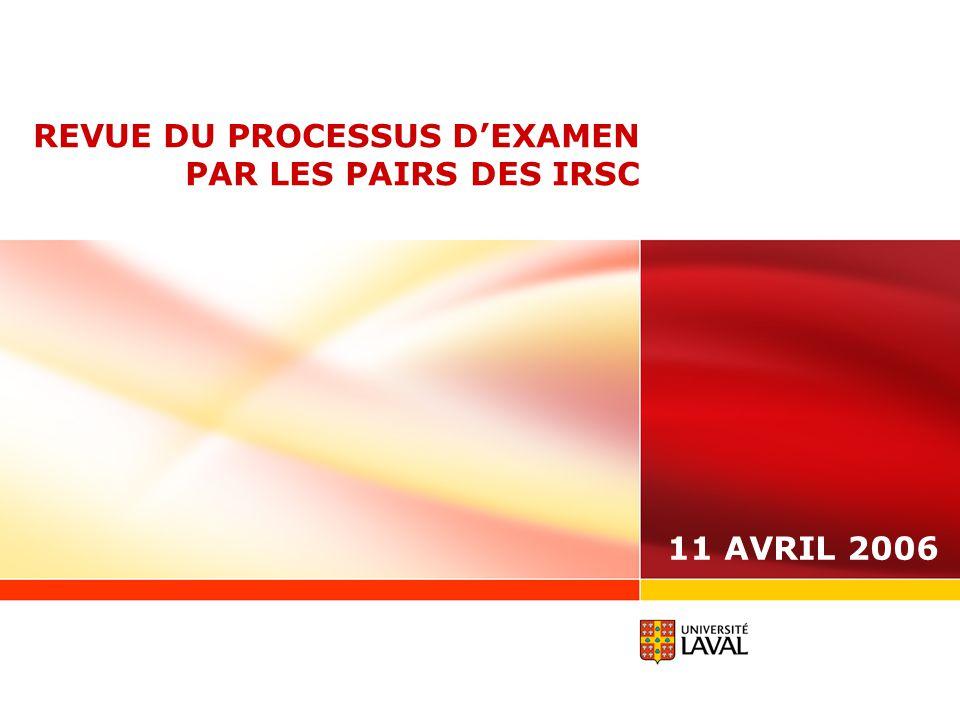 REVUE DU PROCESSUS DEXAMEN PAR LES PAIRS DES IRSC 11 AVRIL 2006
