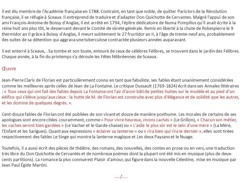 Jean-Pierre Claris de Florian, né à Sauve (Gard) le 6 mars 1755 et mort à Sceaux (Hauts-de-Seine) le 13 septembre 1794, est un auteur dramatique, roma
