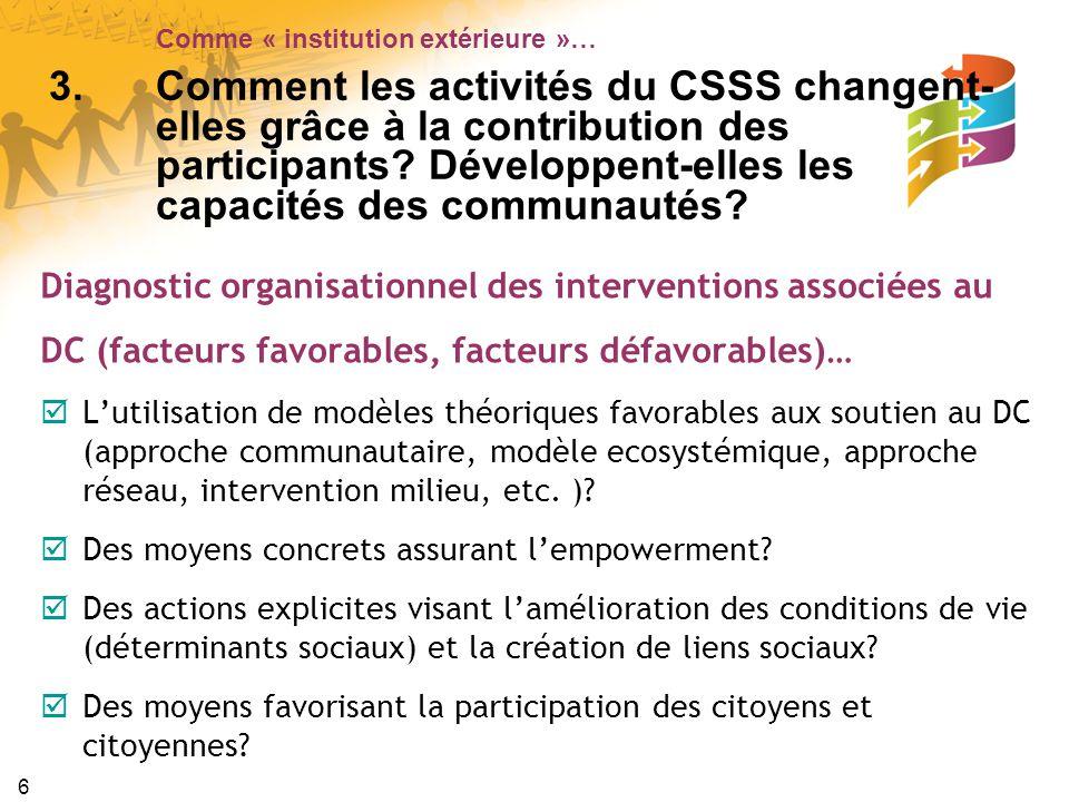 7 Des mécanismes créant une vision partagée entre le CSSS et les acteurs de la communauté.