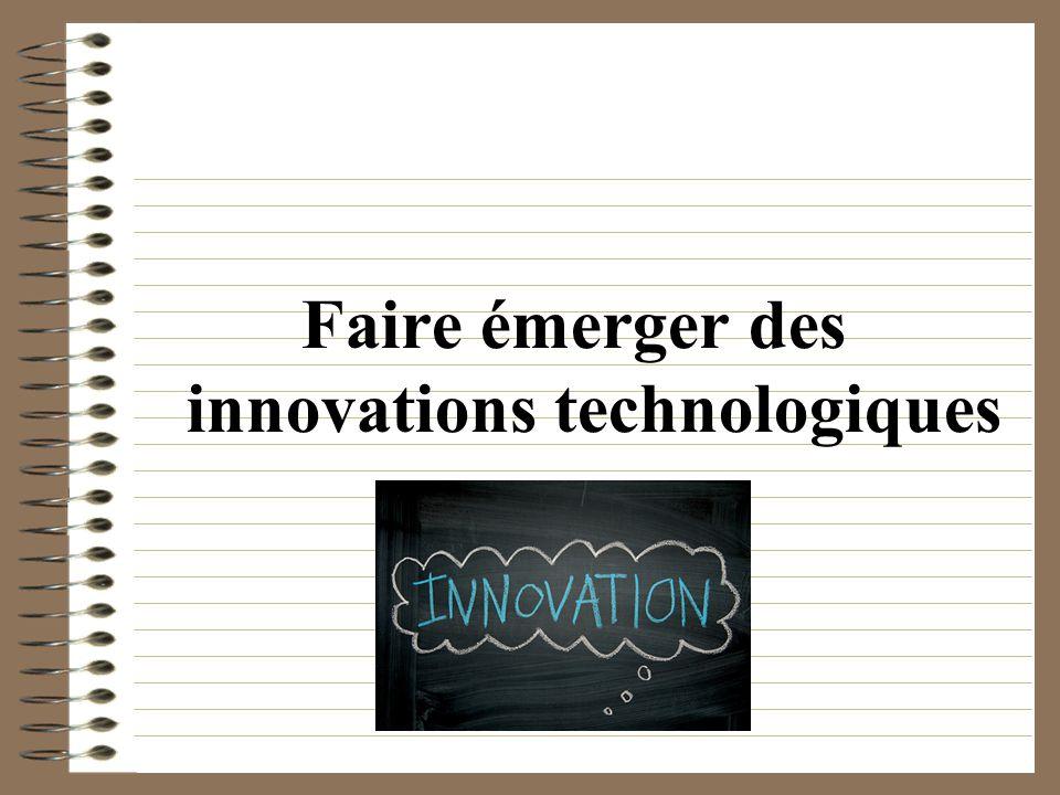 Faire émerger des innovations technologiques