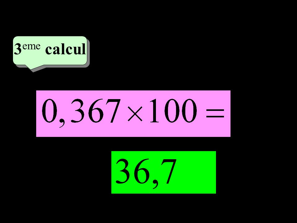 –1–1 2 eme calcul 2 eme calcul 3 eme calcul 36,7