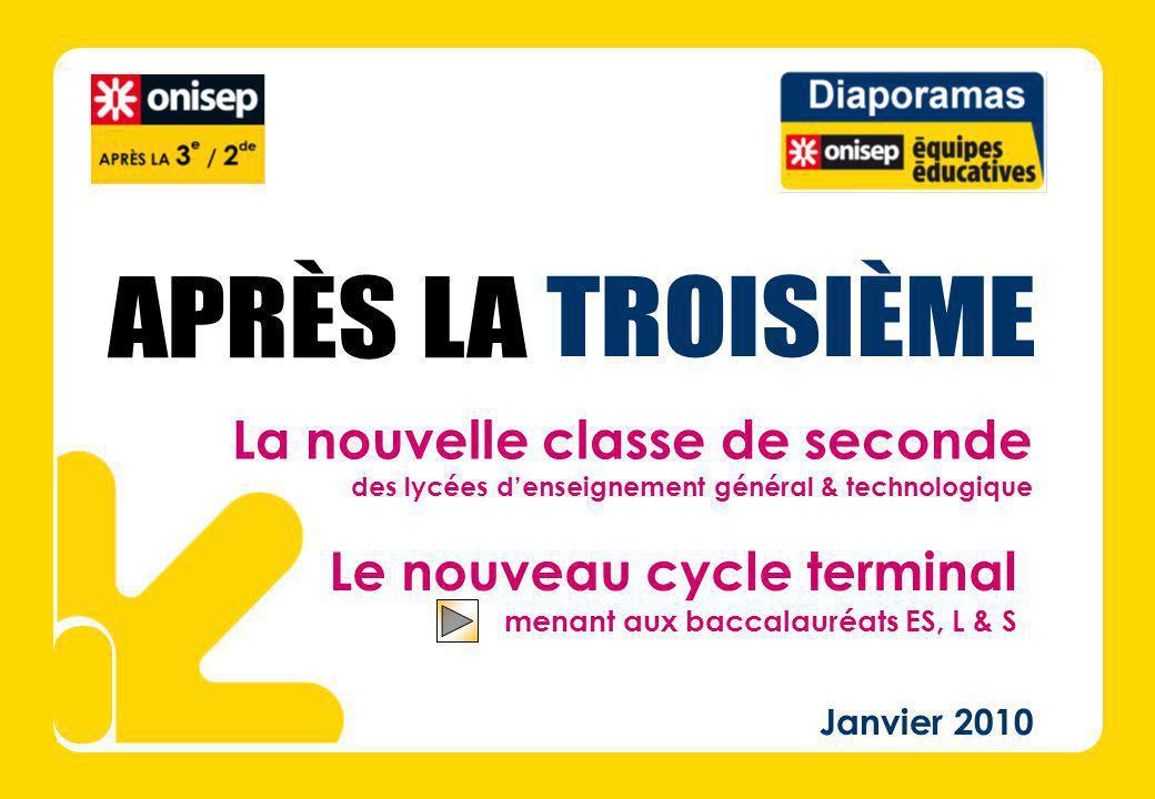 Janvier 2010 La nouvelle classe de seconde des lycées denseignement général & technologique Le nouveau cycle terminal menant aux baccalauréats ES, L &