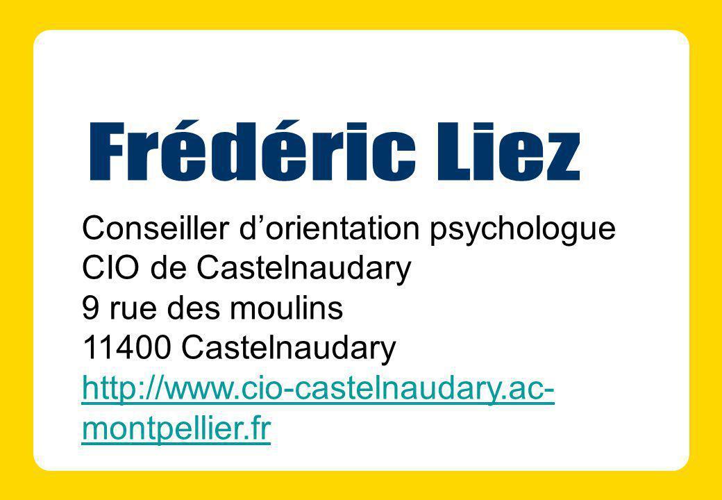 Conseiller dorientation psychologue CIO de Castelnaudary 9 rue des moulins 11400 Castelnaudary http://www.cio-castelnaudary.ac- montpellier.fr