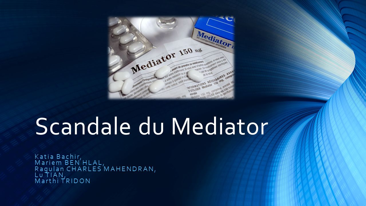 Sommaire I.Quest ce que le Mediator .