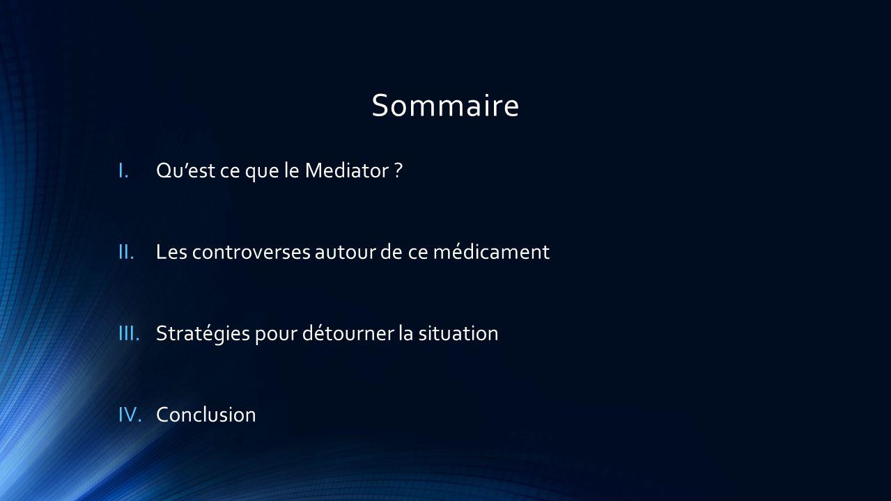 Sommaire I.Quest ce que le Mediator .