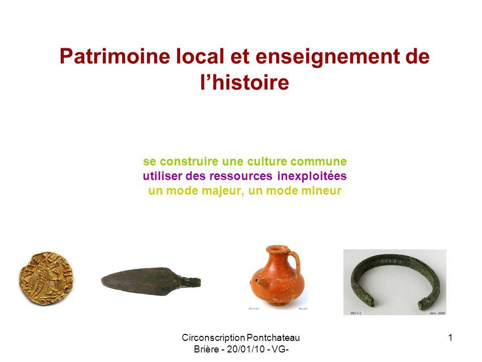 Circonscription Pontchateau Brière - 20/01/10 - VG- 1 Patrimoine local et enseignement de lhistoire se construire une culture commune utiliser des res