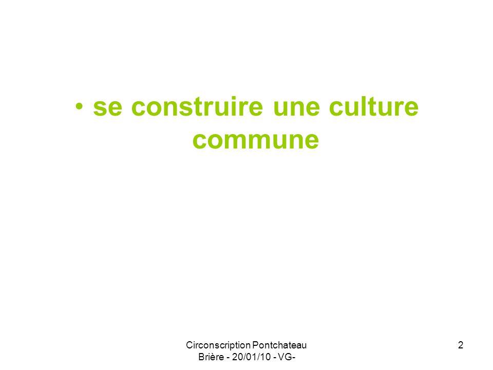 Circonscription Pontchateau Brière - 20/01/10 - VG- 3 Lhistoire fait partie depuis les programmes 2008 de ce que lon appelle la « culture humaniste ».