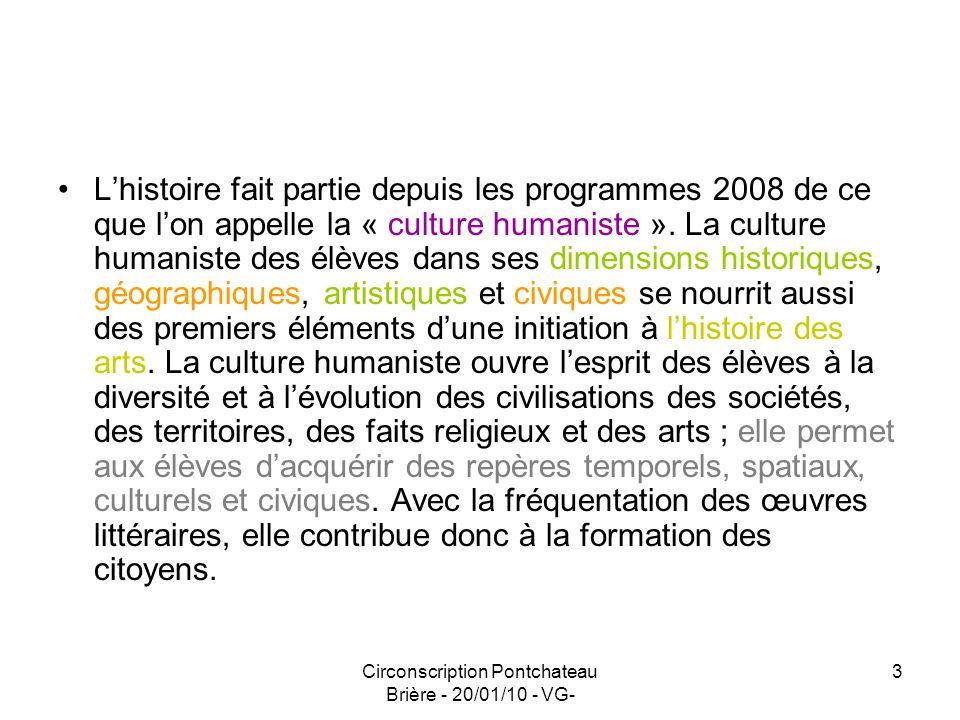 Circonscription Pontchateau Brière - 20/01/10 - VG- 4 En histoire, il sagit didentifier et de caractériser simplement les grandes périodes qui seront étudiées au collège.