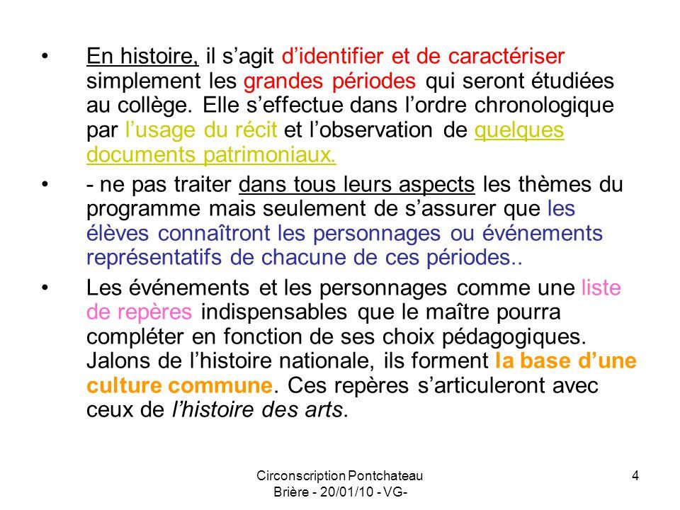 Circonscription Pontchateau Brière - 20/01/10 - VG- 4 En histoire, il sagit didentifier et de caractériser simplement les grandes périodes qui seront