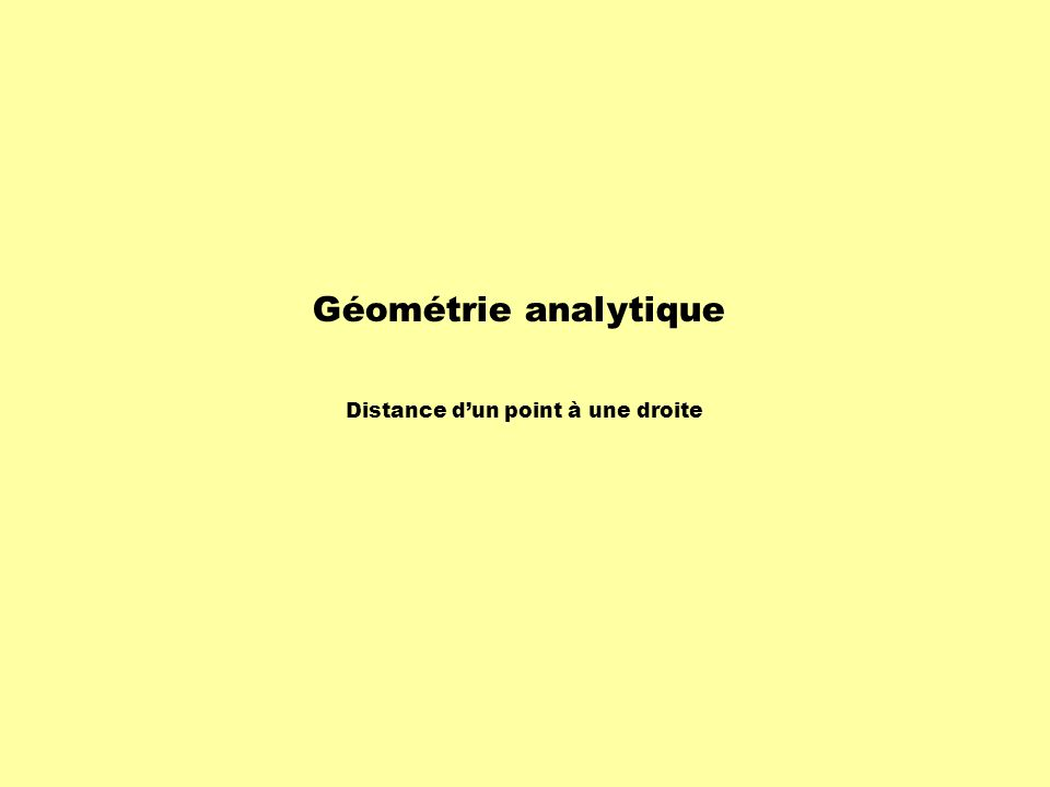 Géométrie analytique Distance dun point à une droite