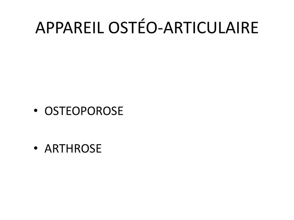 APPAREIL OSTÉO-ARTICULAIRE OSTEOPOROSE ARTHROSE