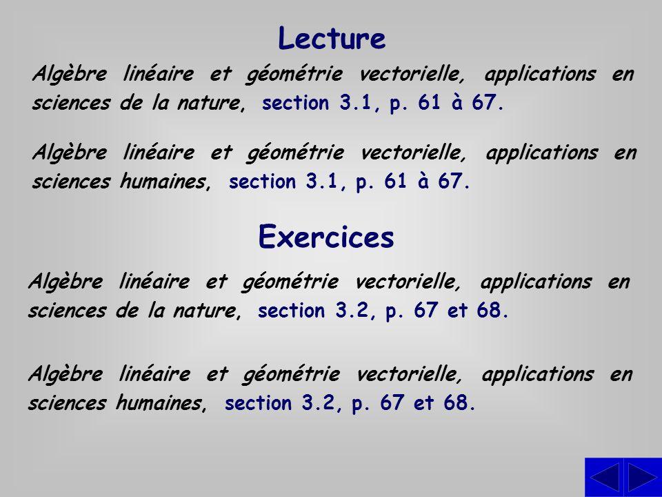 Exercices Algèbre linéaire et géométrie vectorielle, applications en sciences de la nature, section 3.2, p. 67 et 68. Algèbre linéaire et géométrie ve