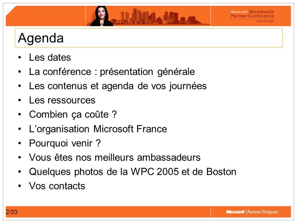 3/33 Les dates Du mardi 11 au Jeudi 13 juillet 2006 à Boston –départ de Paris, lundi 10 juillet –départ de Boston, vendredi 14 juillet.