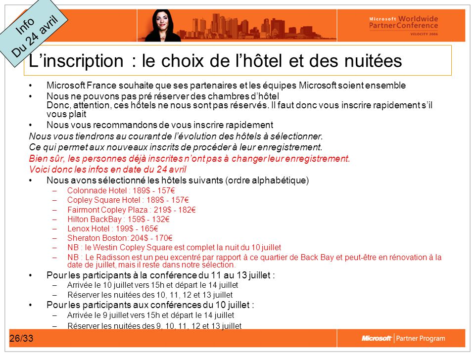 26/33 Linscription : le choix de lhôtel et des nuitées Microsoft France souhaite que ses partenaires et les équipes Microsoft soient ensemble Nous ne