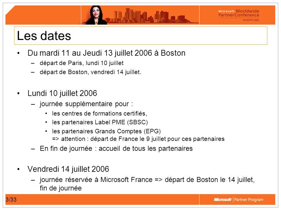 3/33 Les dates Du mardi 11 au Jeudi 13 juillet 2006 à Boston –départ de Paris, lundi 10 juillet –départ de Boston, vendredi 14 juillet. Lundi 10 juill