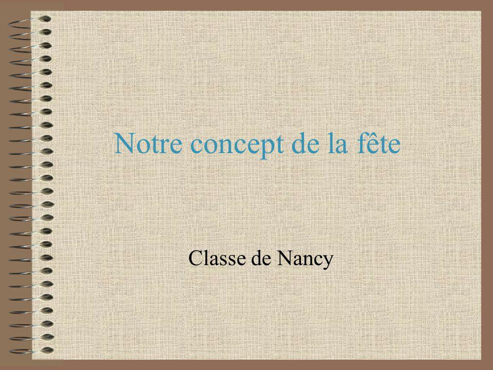 Notre concept de la fête Classe de Nancy