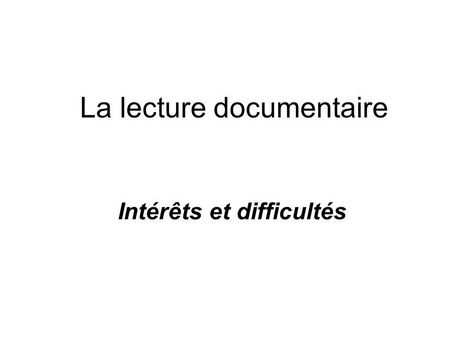 La lecture documentaire Intérêts et difficultés