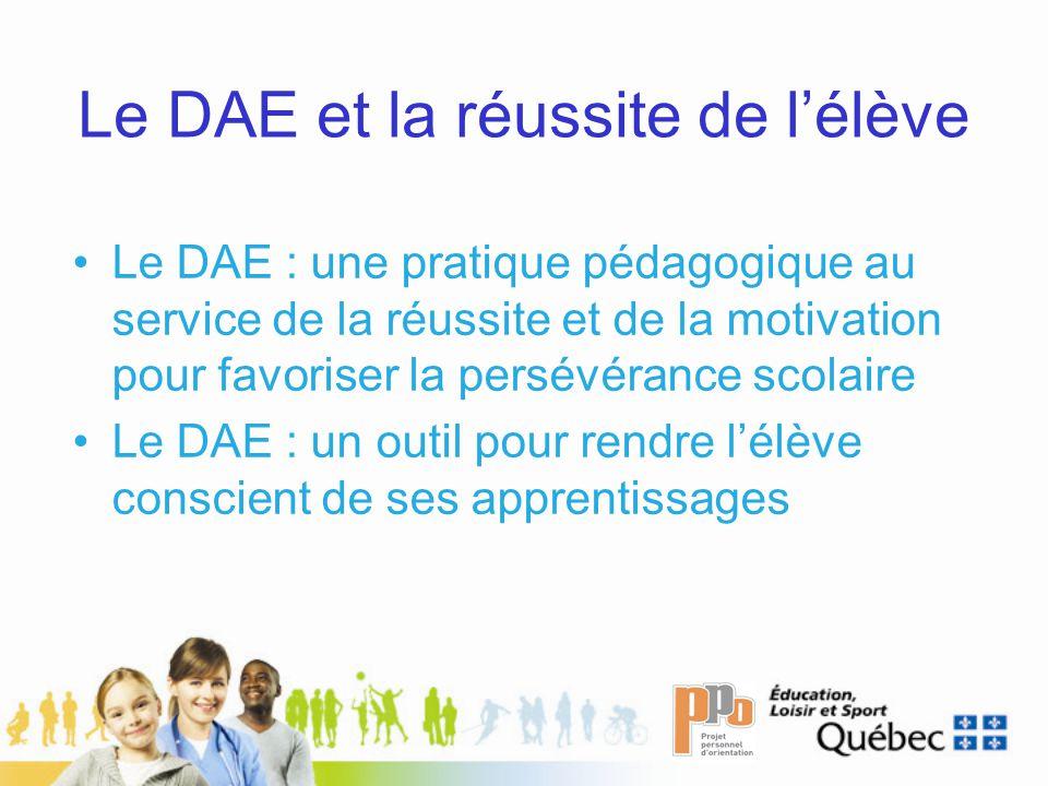Le DAE et la réussite de lélève Le DAE : une pratique pédagogique au service de la réussite et de la motivation pour favoriser la persévérance scolair