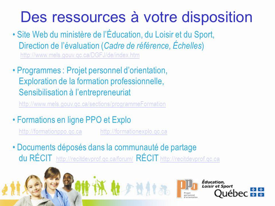 Des ressources à votre disposition Site Web du ministère de lÉducation, du Loisir et du Sport, Direction de lévaluation ( Cadre de référence, Échelles