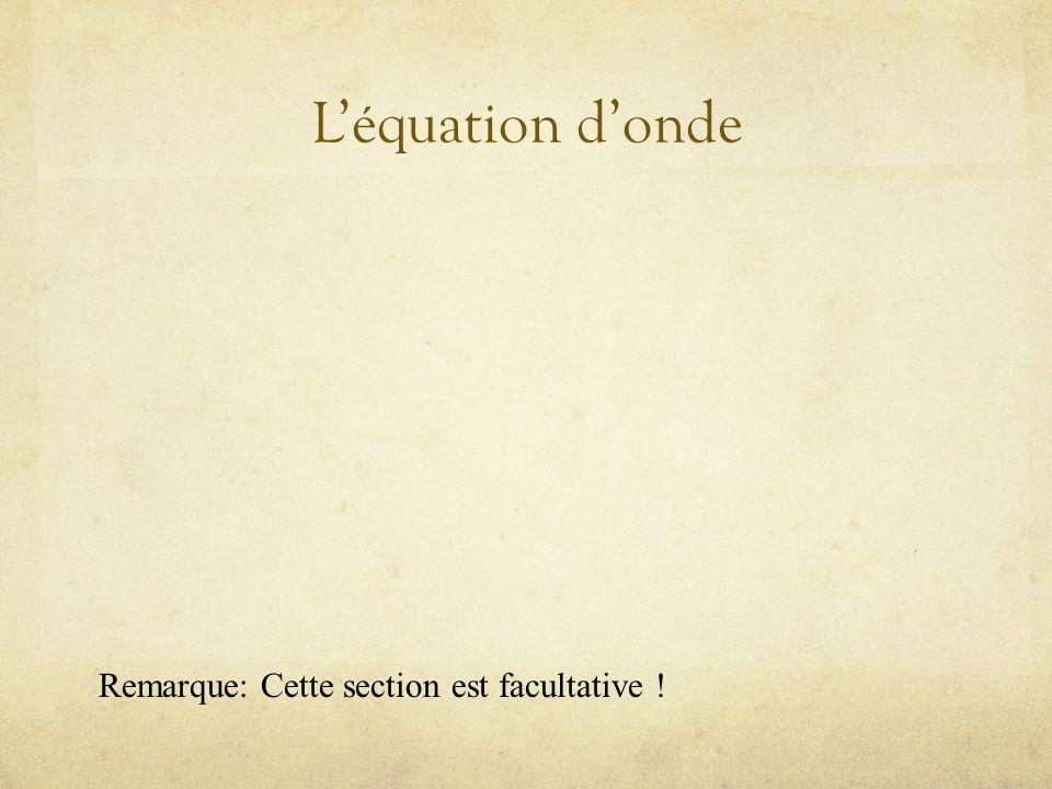 Léquation donde Remarque: Cette section est facultative !
