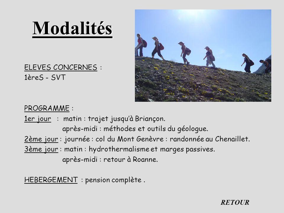 Modalités ELEVES CONCERNES : 1èreS - SVT PROGRAMME : 1er jour : matin : trajet jusquà Briançon.