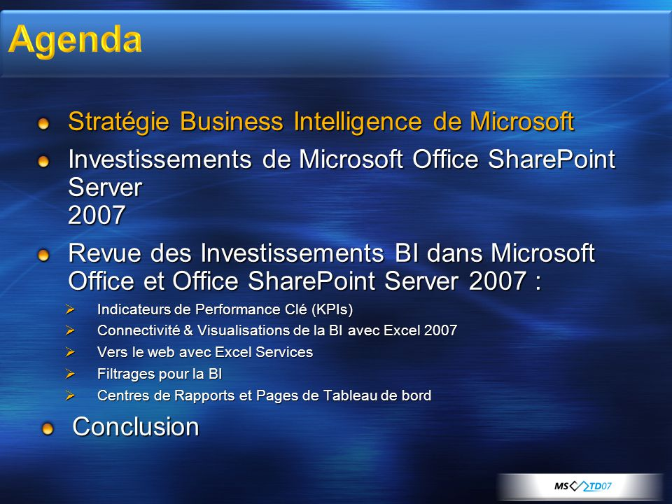 Stratégie Business Intelligence de Microsoft Investissements de Microsoft Office SharePoint Server 2007 Revue des Investissements BI dans Microsoft Of