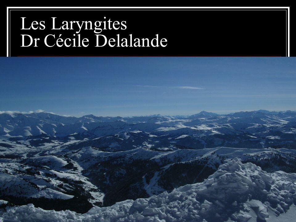 Les Laryngites Dr Cécile Delalande