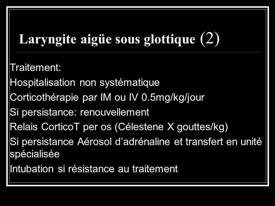 Epiglottite (1) Déf : inflammation dorigine infectieuse dune ou plusieurs structure de létage sus-glottique Garçon, 3 ans Bactérienne: Haemophilus influenzae Enfant pâle angoissé,AEG, fièvrez 39°-40° Dyspnée laryngée avec tirage+++ dévolution rapide Dysphagie douloureuse, hypersialorrhée Enfant assis, penchée en avant, bouche demi-ouverte, tête en hyperextension, refusant la position allongée.