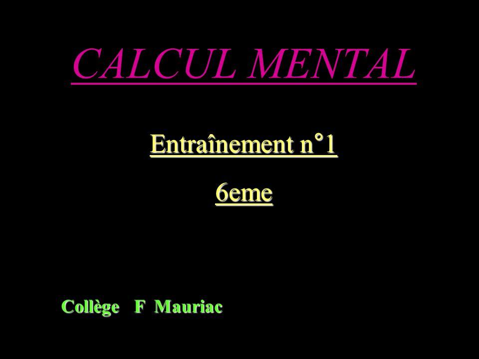 CALCUL MENTAL Entraînement n°1 6eme Collège F Mauriac